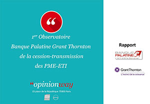 Grant Thornton France a OpinionWay Observatoire Cession Transmission PME ETI 02122016